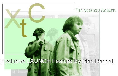XTC The Masters Return - Exclusive LAUNCH Feature By Mac Randall