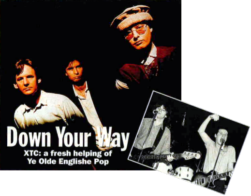 Down Your Way - XTC: a fresh helping of Ye Olde Englishe Pop