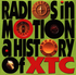 #\#i#/#Radios In Motion ... A History of XTC#\#/i#/# promo compilation