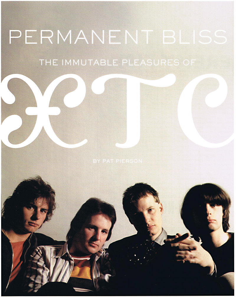 Permanent Bliss: The Immutable Pleasures of XTC